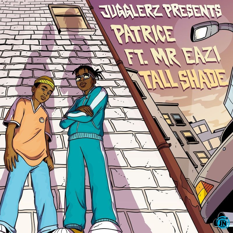 Patrice – Tall Shade Ft. Mr Eazi, Jugglerz